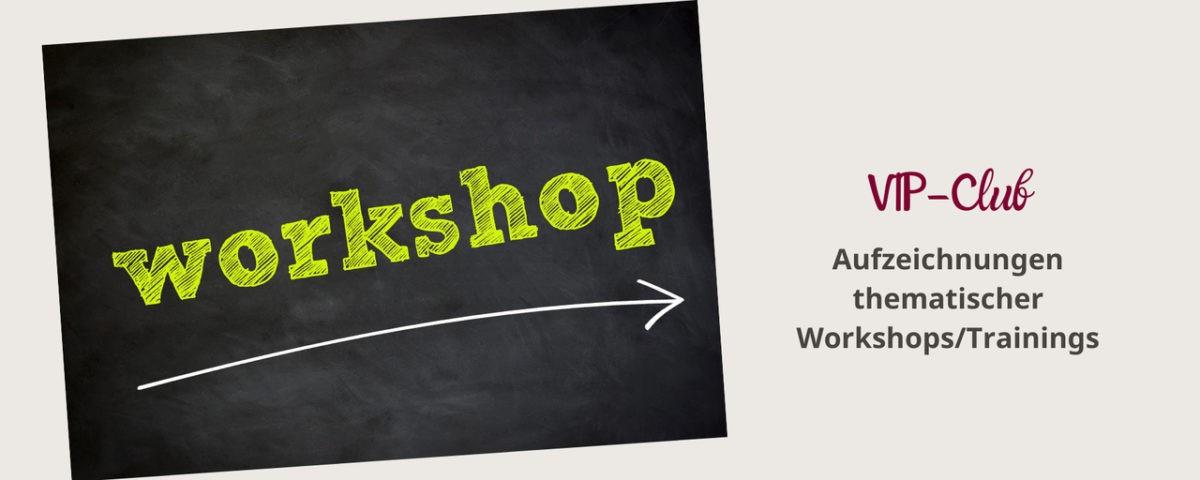 VIP, Aufzeichnungen (Workshops)
